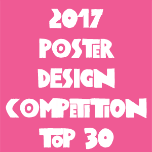 2017 Poster Design Competition Top 30