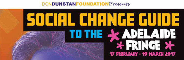 Adelaide Fringe and Don Dunstan Foundation Celebrate Diversity with Social Change Guide