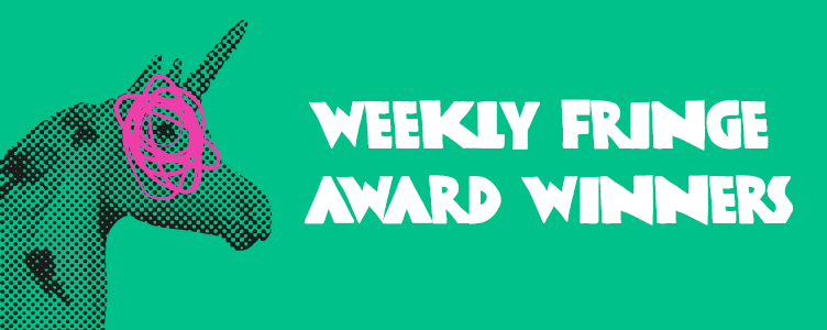 Weekly Fringe Award Winners
