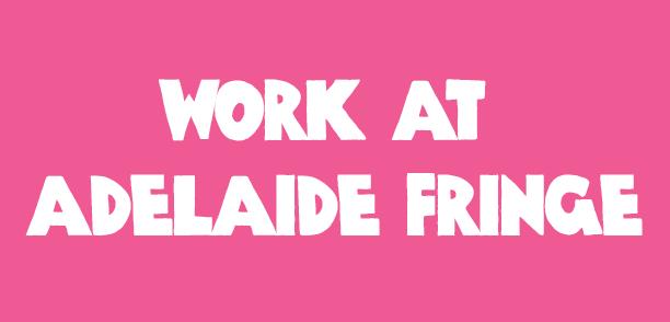 Work at Adelaide Fringe